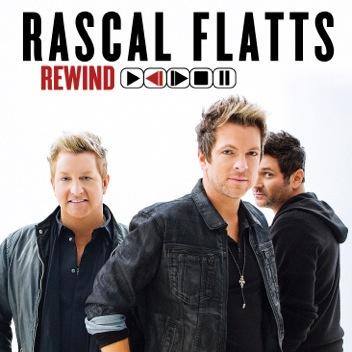 RASCAL FLATTS REVEAL REWIND TRACKLISTING
